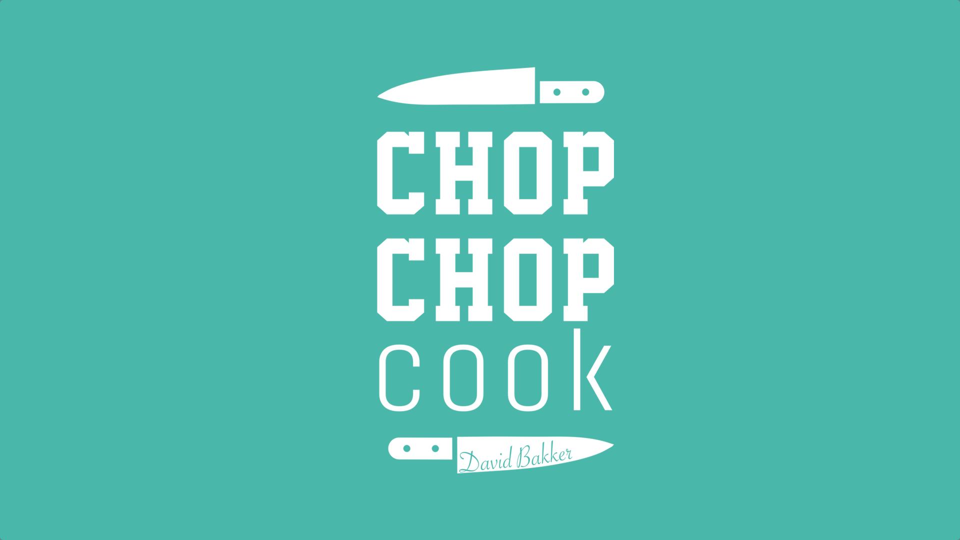 CHOP CHOP cook